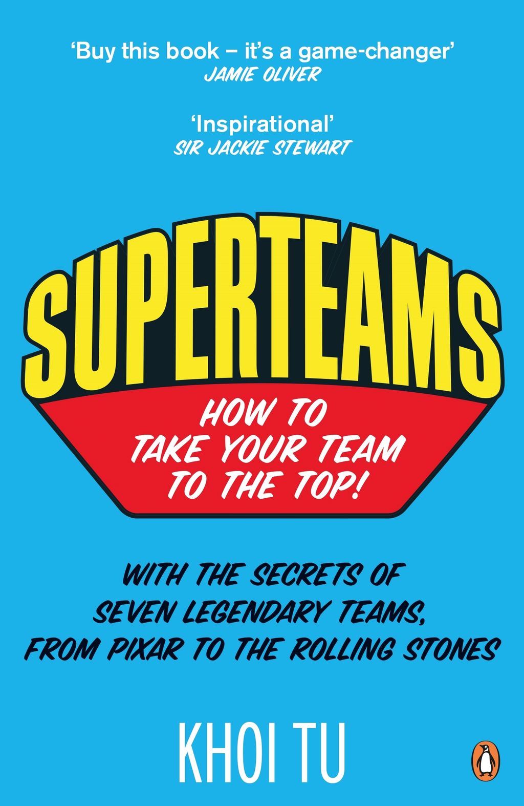 Superteams The Secrets of Stellar Performance from Seven Legendary Teams