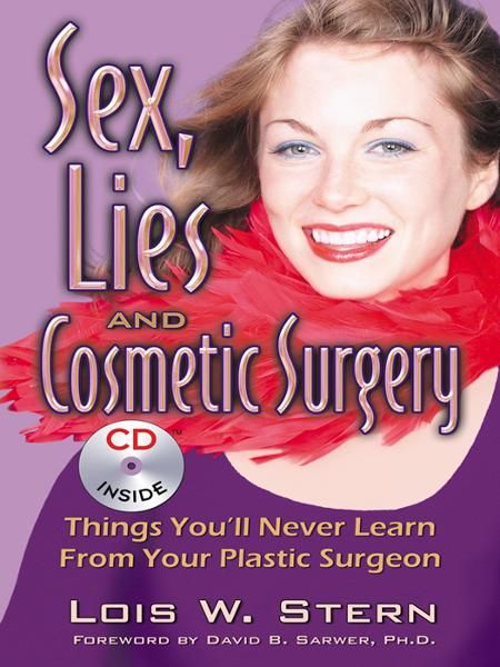 Sex, Lies, and Cosmetic Surgery By: Lois W. Stern