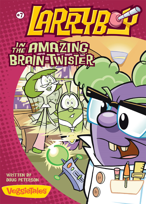 LarryBoy in the Amazing Brain-Twister By: Doug   Peterson
