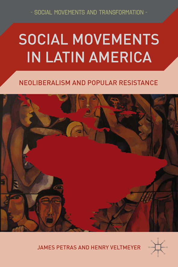 Social Movements in Latin America Neoliberalism and Popular Resistance