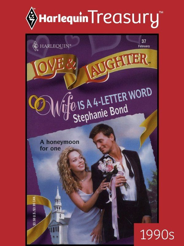 Wife is a 4-Letter Word By: Stephanie Bond
