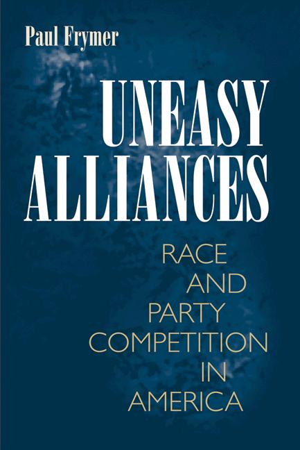 Uneasy Alliances By: Paul Frymer