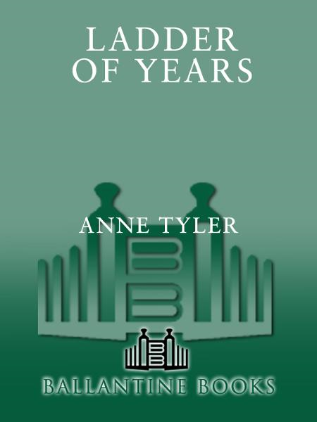 Ladder of Years By: Anne Tyler