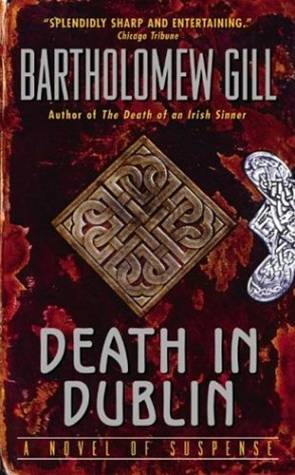 Death in Dublin By: Bartholomew Gill