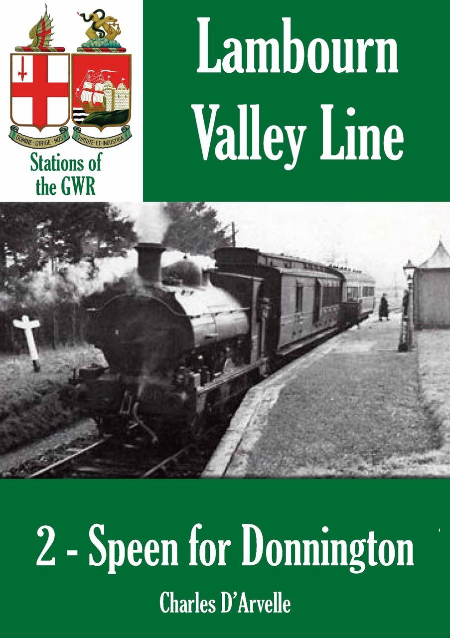 Speen for Donnington: Stations of the Great Western Railway GWR