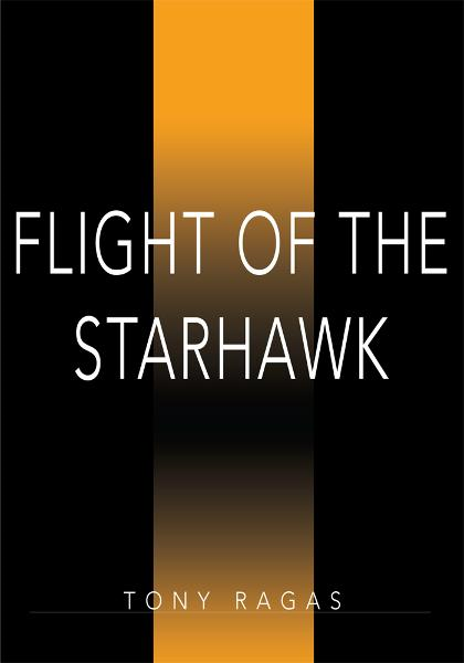 FLIGHT OF THE STARHAWK By: Tony Ragas