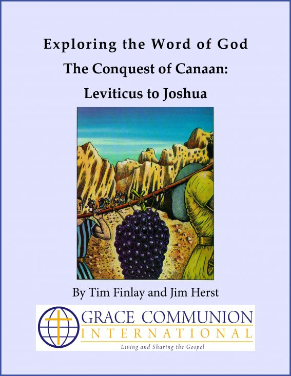 Exploring the Word of God The Conquest of Canaan: Leviticus to Joshua By: Tim Finlay
