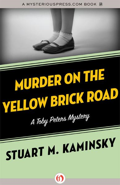 Murder on the Yellow Brick Road By: Stuart M. Kaminsky