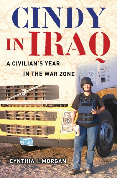 Cindy in Iraq By: Cynthia I. Morgan