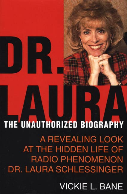 Dr. Laura By: Vickie L. Bane