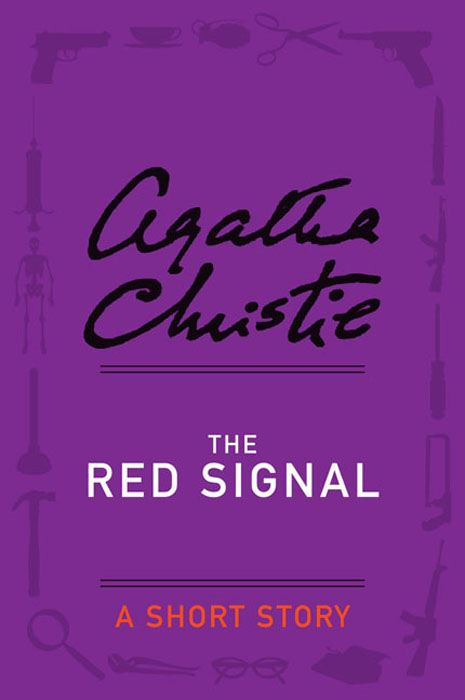 The Red Signal By: Agatha Christie