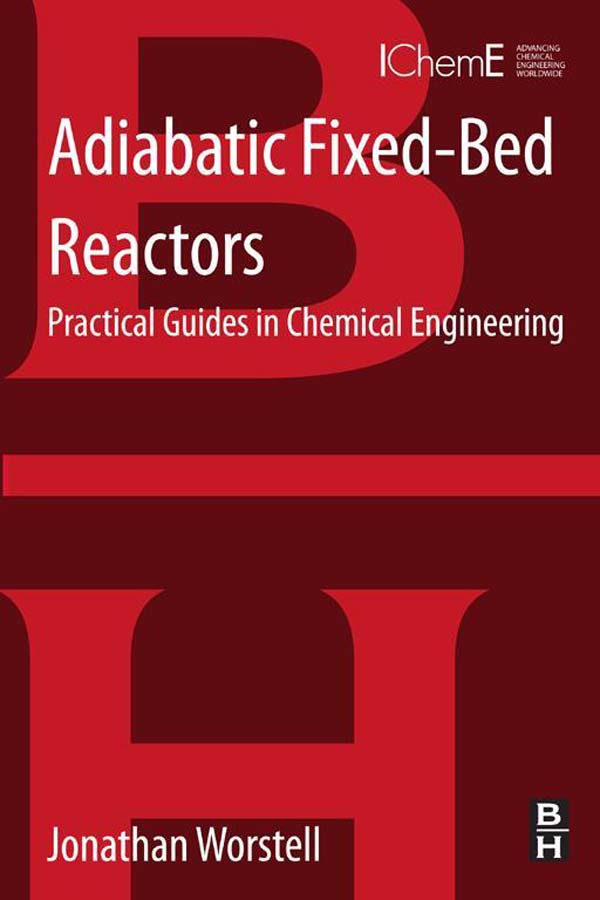 Adiabatic Fixed-bed Reactors Practical Guides in Chemical Engineering