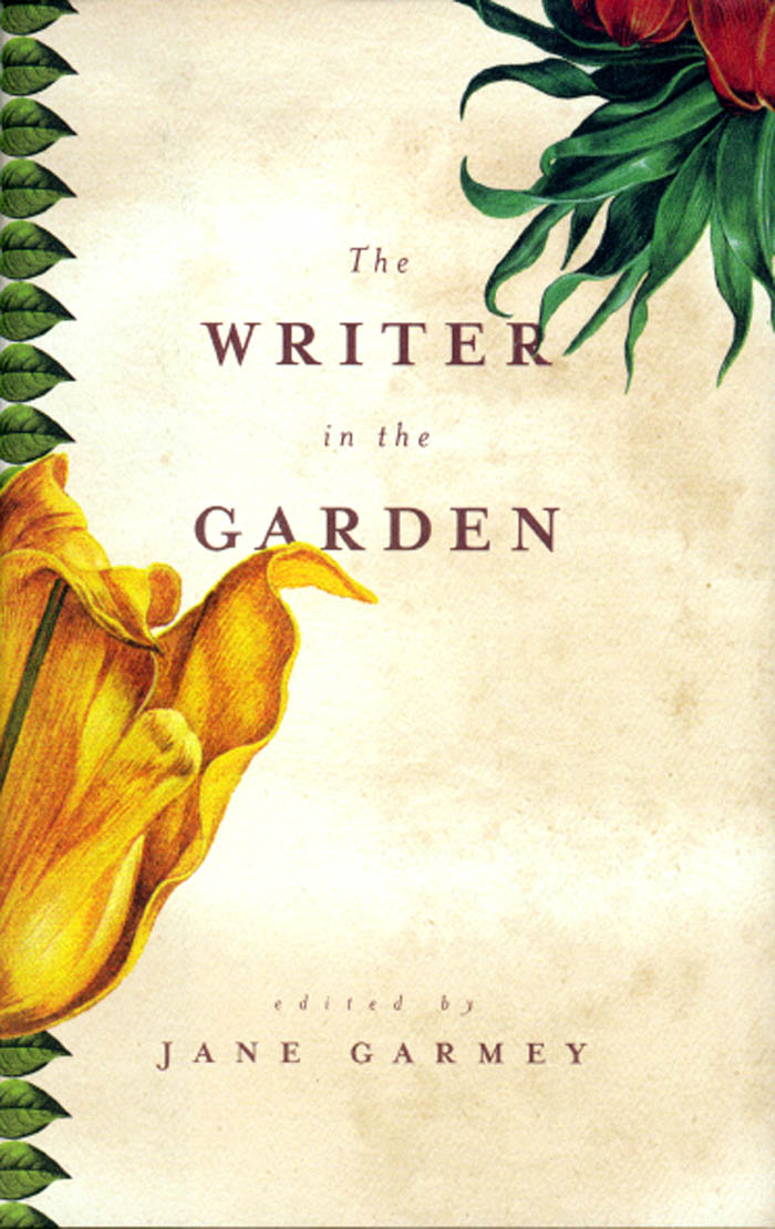 The Writer in the Garden By: Jane Garmey