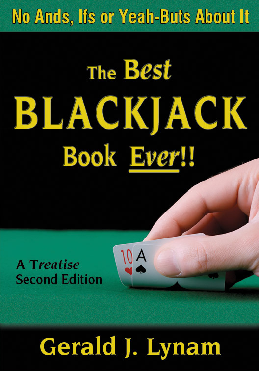 The Best Blackjack Book Ever!! By: Gerald Lynam