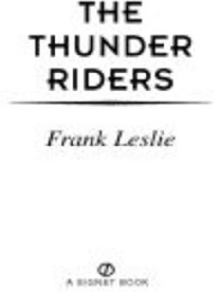 The Thunder Riders By: Frank Leslie