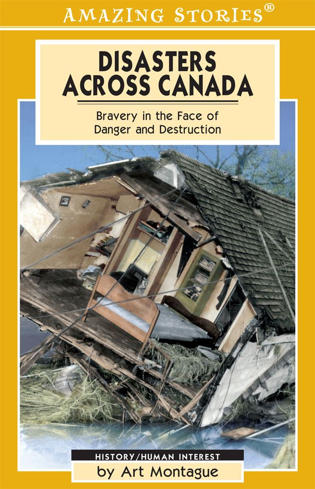 Disasters Across Canada By: ART MONTAGUE