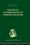 Social Anthropology Of Complex Societies: