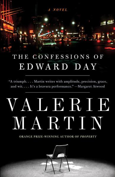 The Confessions of Edward Day By: Valerie Martin