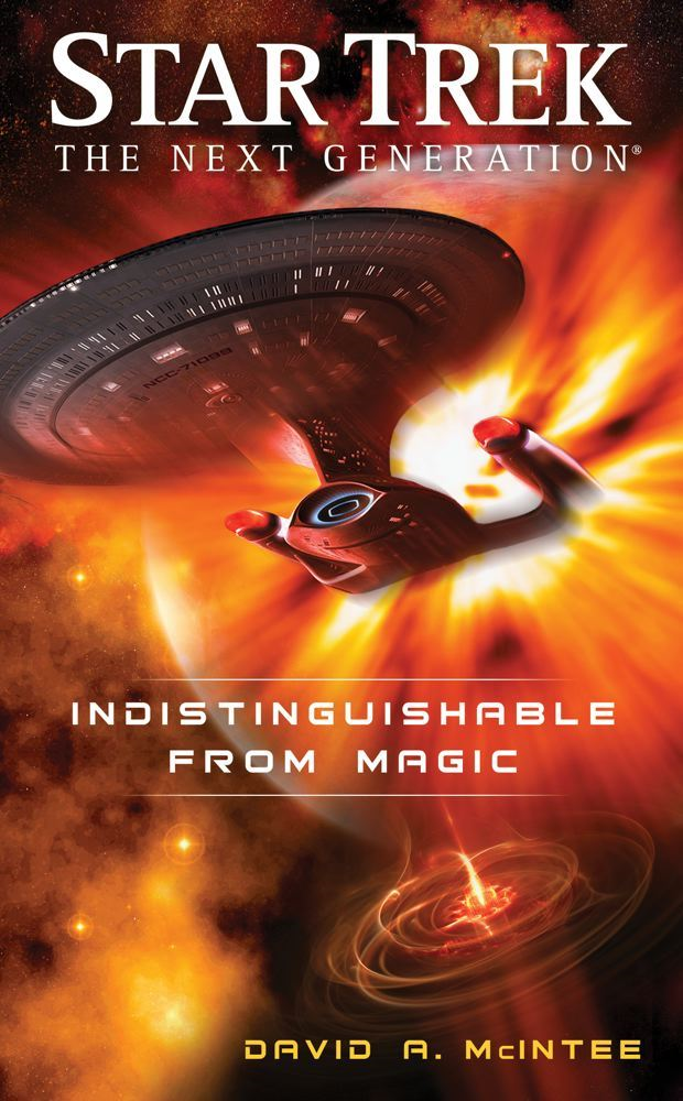 Star Trek: The Next Generation: Indistinguishable from Magic By: David A McIntee