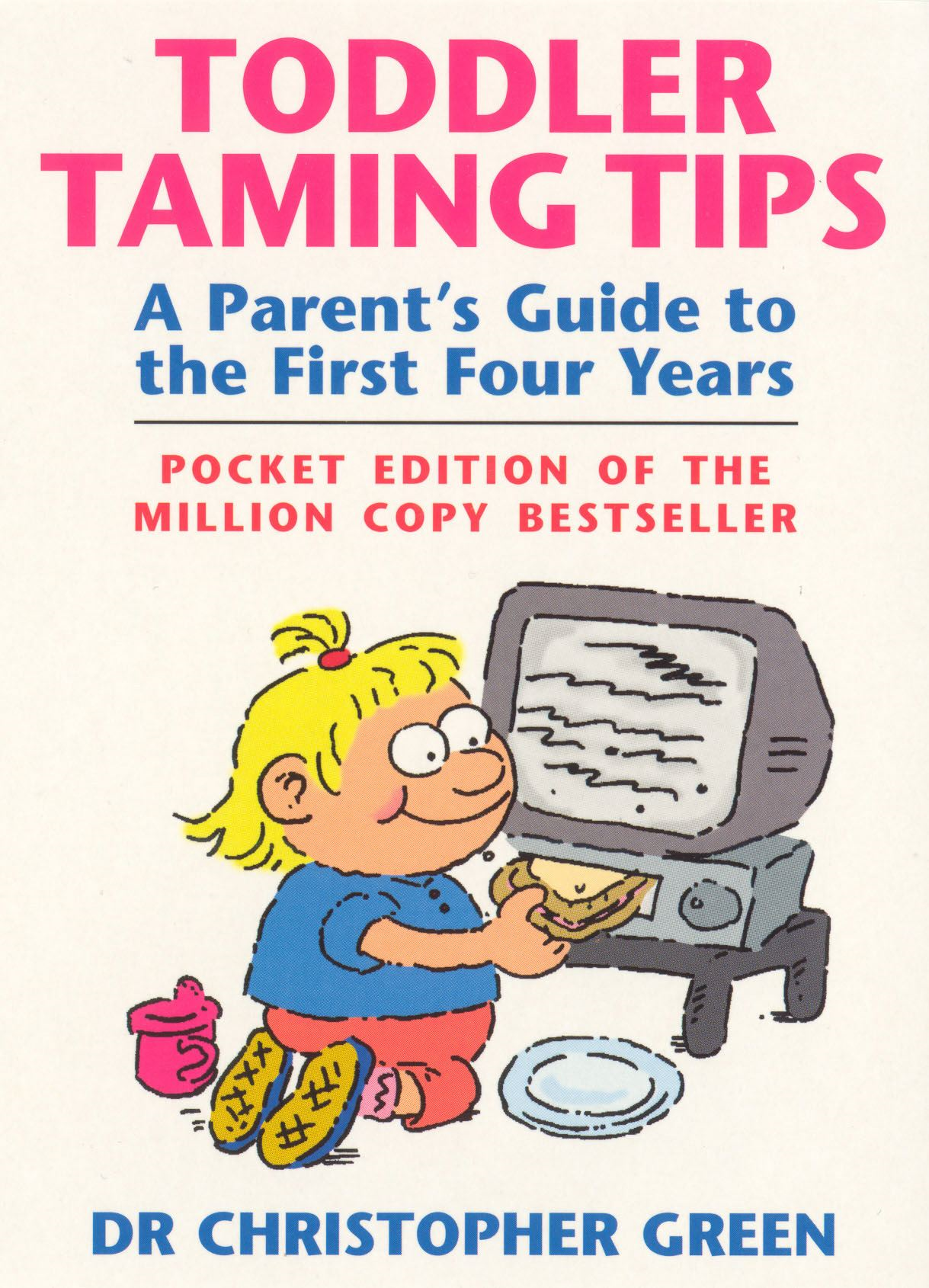 Toddler Taming Tips A Parent's Guide to the First Four Years - Pocket Edition