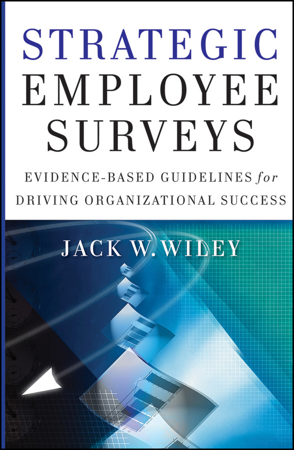 Strategic Employee Surveys By: Jack Wiley