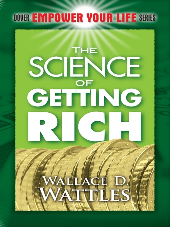 The Science of Getting Rich By: Wallace Wattles