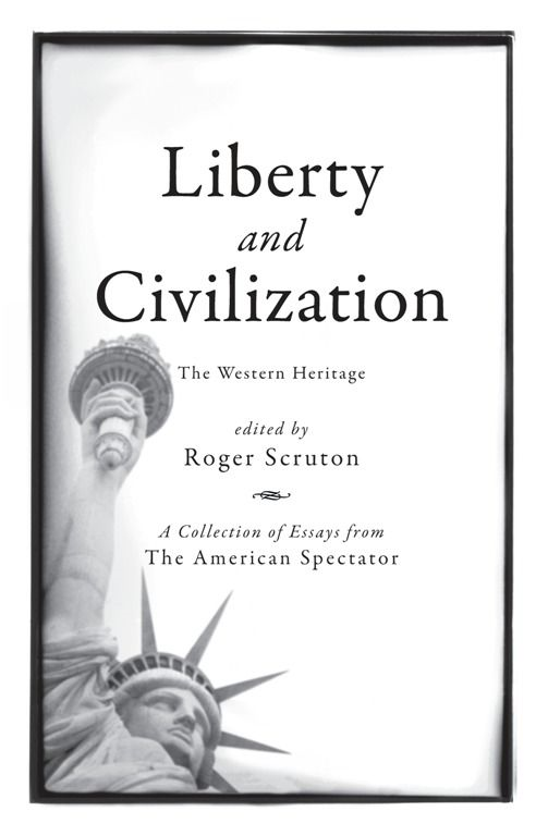 Liberty and Civilization: The Western Heritage By: Roger Scruton