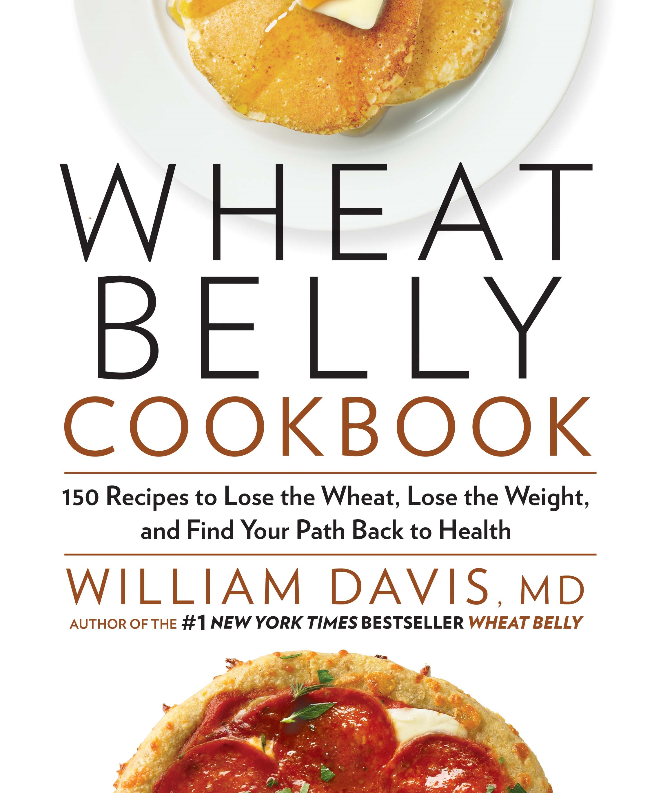Wheat Belly Cookbook By: William Davis