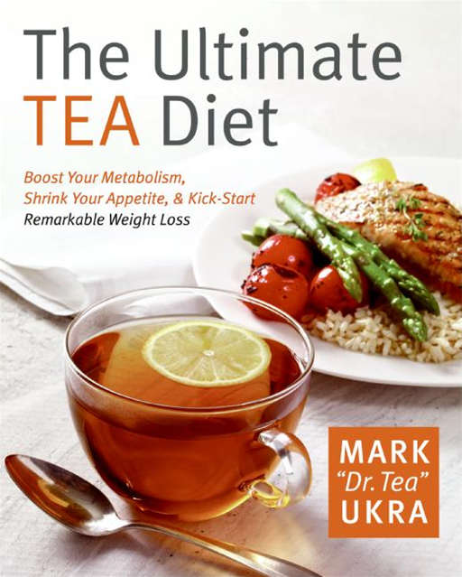 The Ultimate Tea Diet By: Mark Ukra