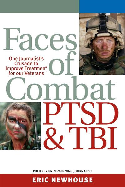 Faces of Combat, PTSD & TBI: One Journalist's Crusade to Improve Treatment for Our Veterans