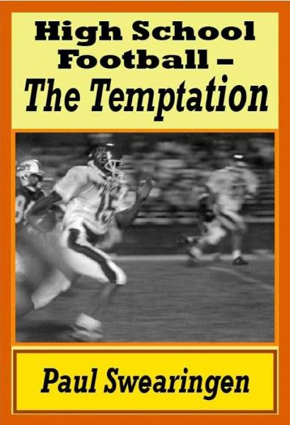 High School Football – The Temptation (first in the high school series)