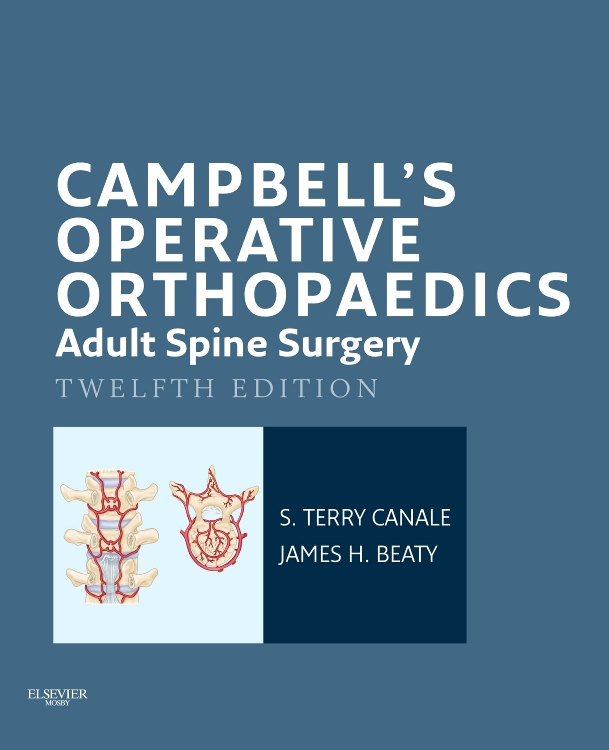 S. Terry Canale  James H. Beaty - Campbell's Operative Orthopaedics: Adult Spine Surgery