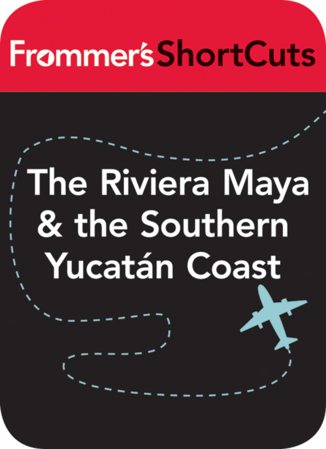 The Riviera Maya and the Southern Yucatan Coast, Mexico
