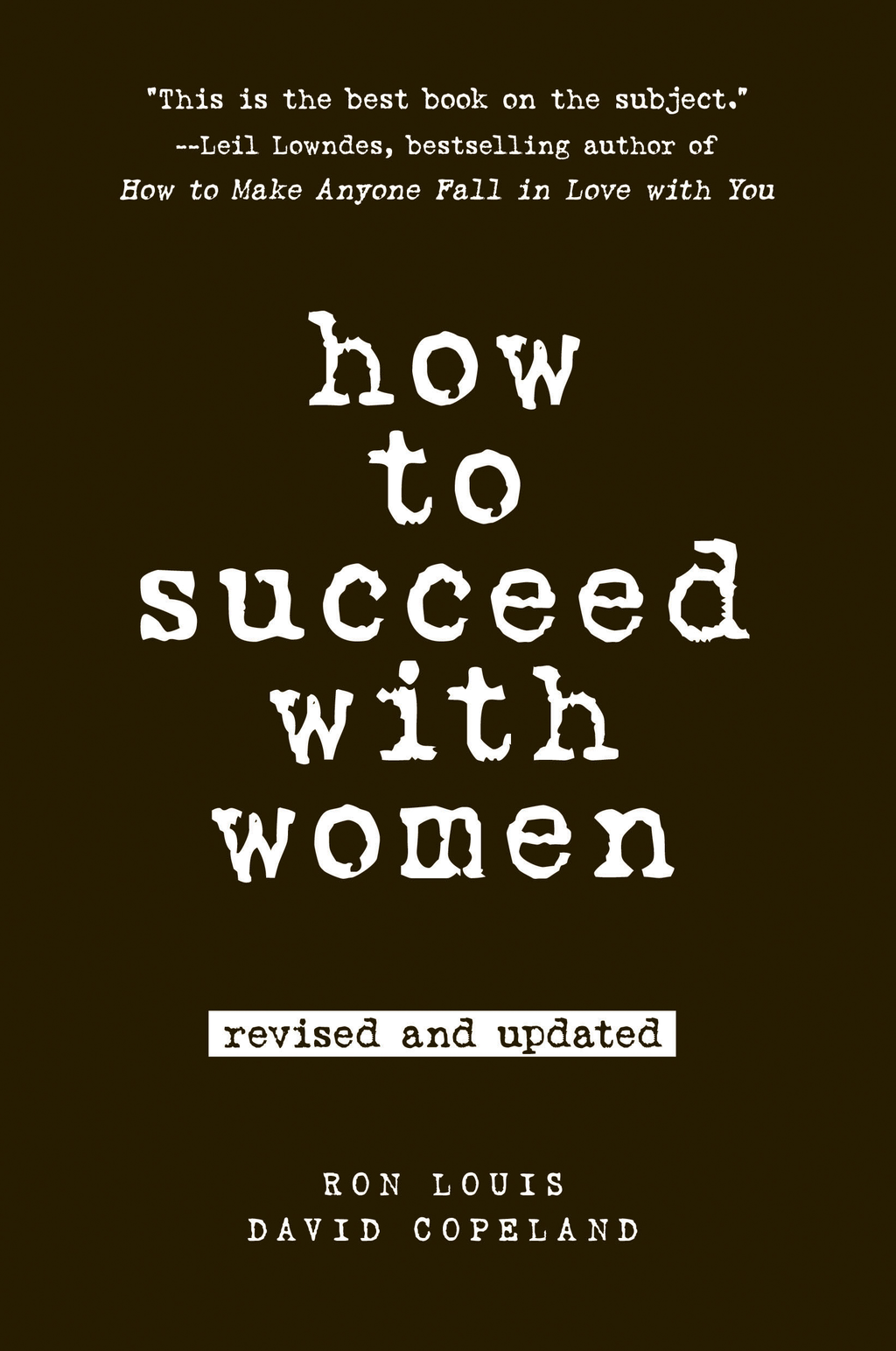 How to Succeed with Women, Revised and Updated By: David Copeland,Ron Louis