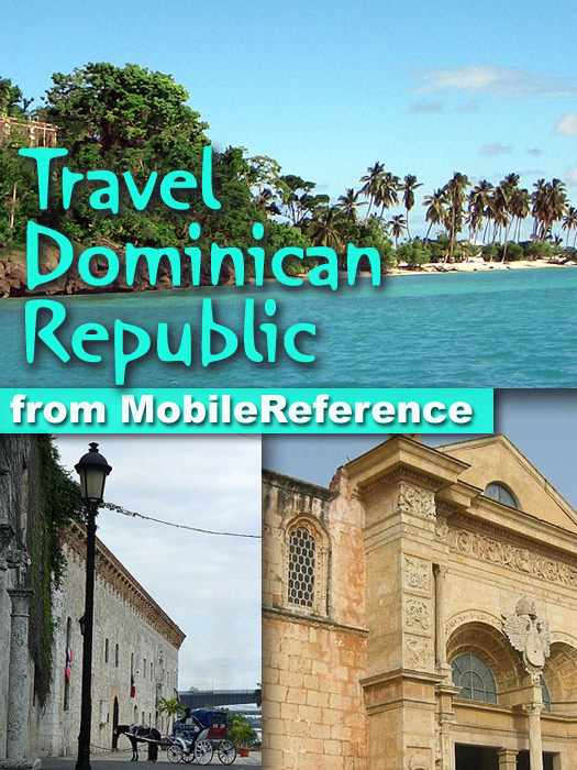 Travel Dominican Republic: Illustrated Guide, Phrasebook & Maps (Mobi Travel) By: MobileReference