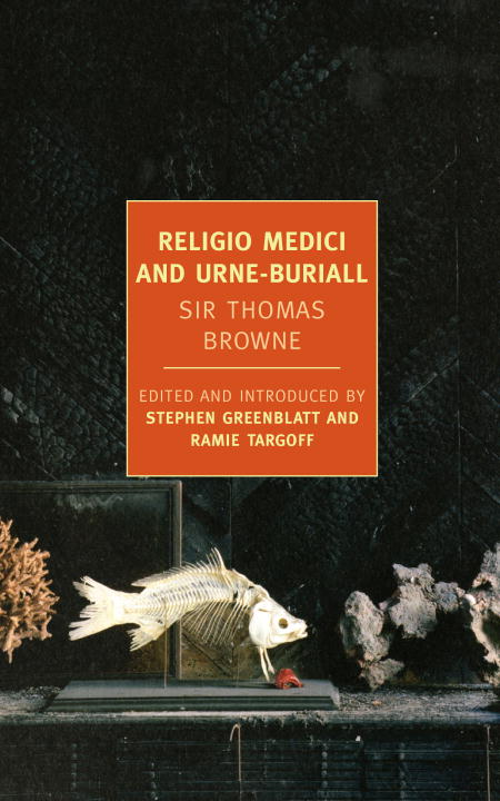 Religio Medici and Urne-Buriall By: Sir Thomas Browne