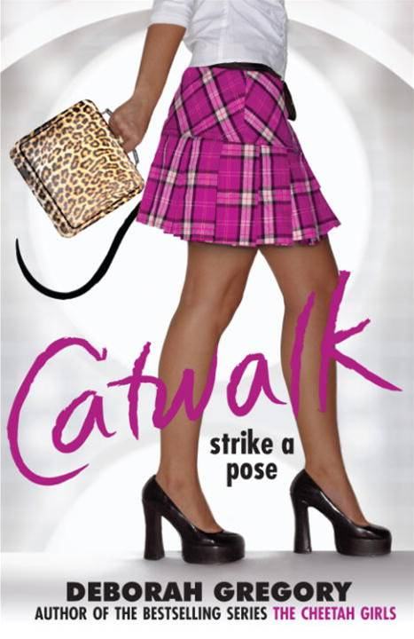 Catwalk: Strike a Pose By: Deborah Gregory