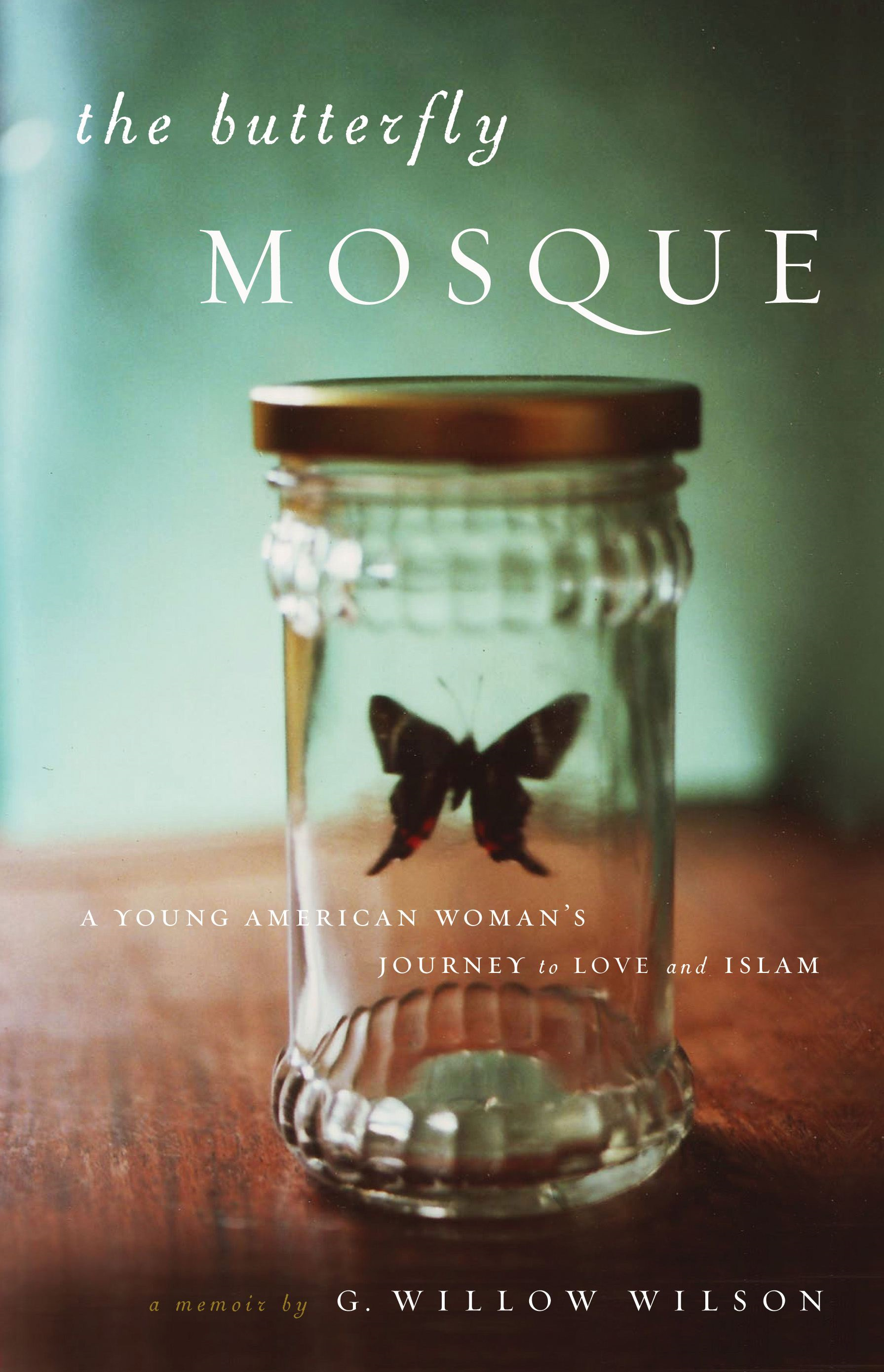 The Butterfly Mosque By: G. Willow Wilson