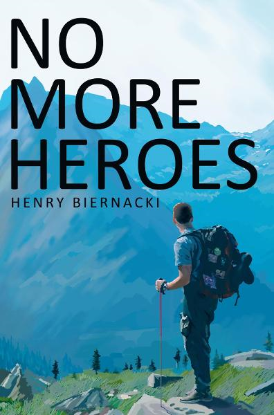 No More Heroes By: Henry Biernacki