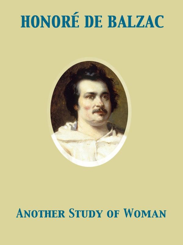 Another Study of Woman By: Clara Bell,Ellen Marriage,Honoré de Balzac