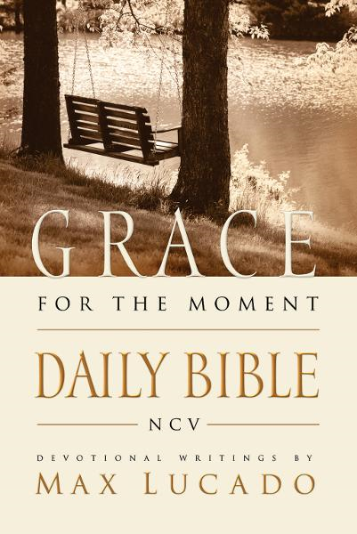 Grace For The Moment Daily Bible, NCV By: