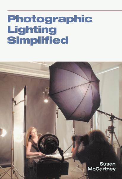 Photographic Lighting Simplified By: Susan McCartney
