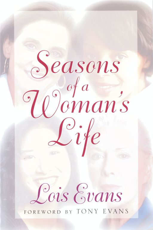 Seasons of a Woman's Life By: Lois Evans