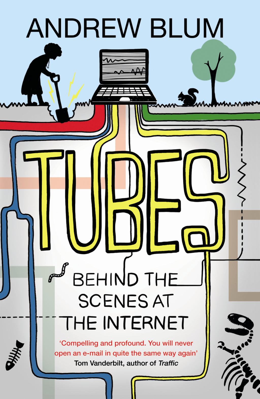 Tubes Behind the Scenes at the Internet
