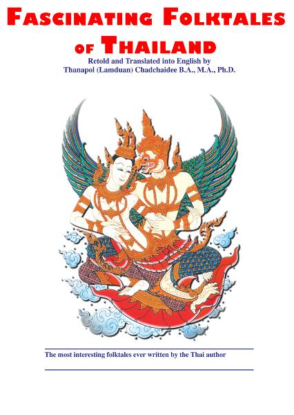 Fascinating Folktales of Thailand By: Thanapol (Lamduan) Chadchaidee