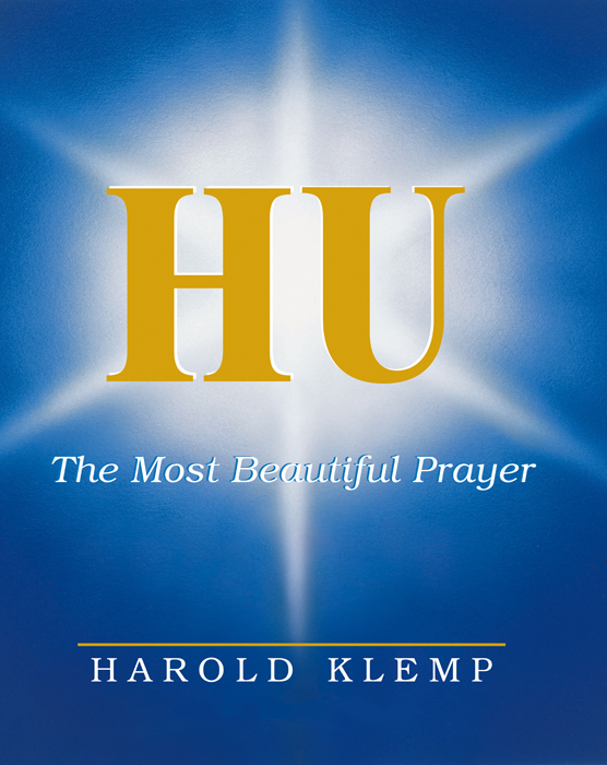 HU, The Most Beautiful Prayer By: Harold Klemp