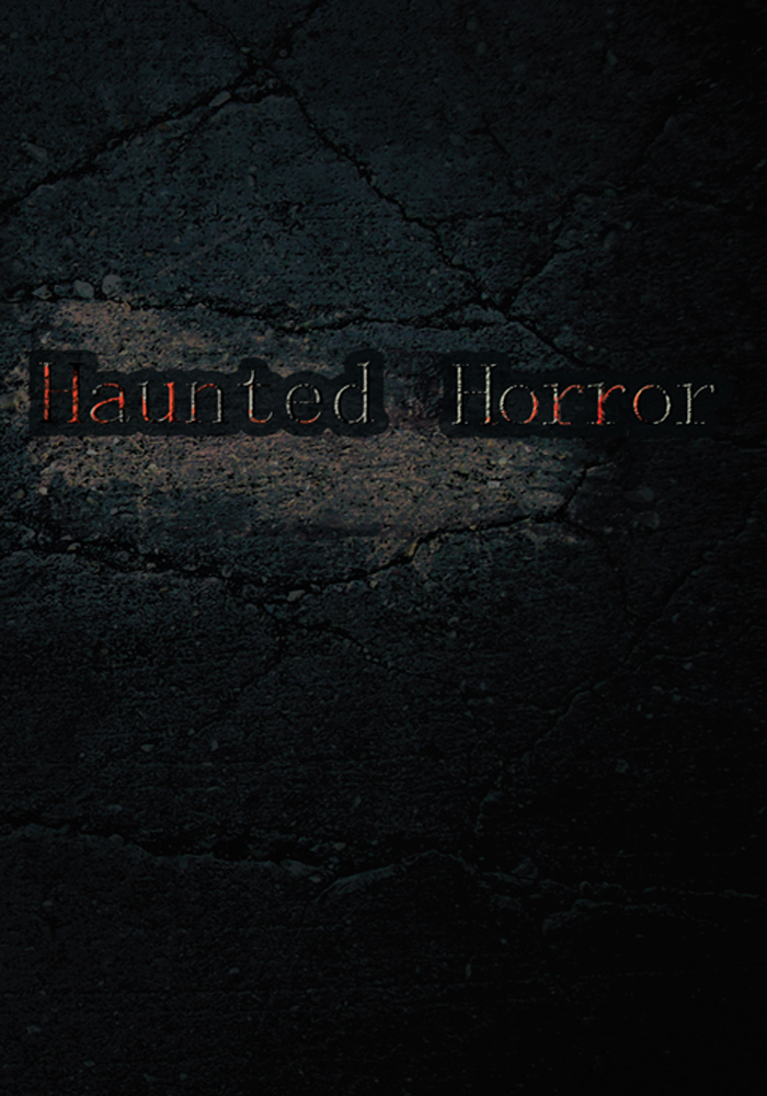 Haunted Horror By: Ioannis Night