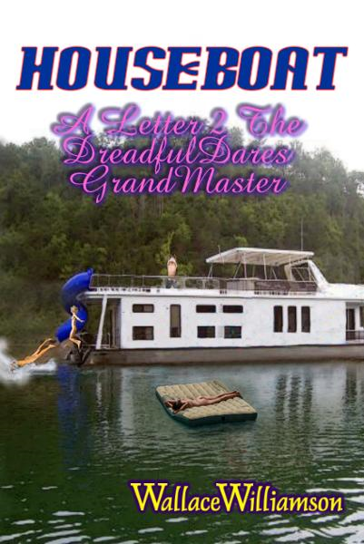 A Letter 2 The DreadfulDares GrandMaster  HouseBoat