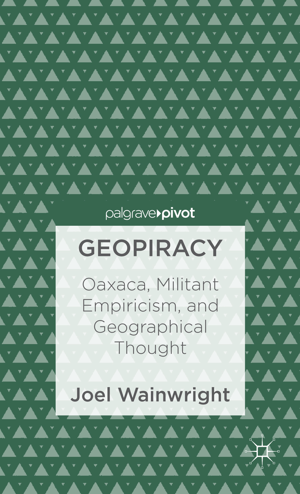 Geopiracy Oaxaca,  Militant Empiricism,  and Geographical Thought