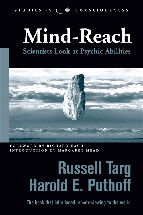 Mind-Reach: Scientists Look at Psychic Abilities By: Targ, Russell; Puthoff, Harold E.